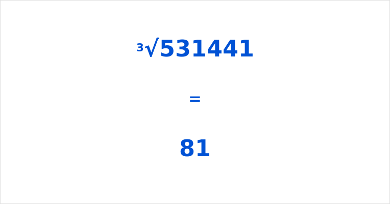 Cube Root of 531441
