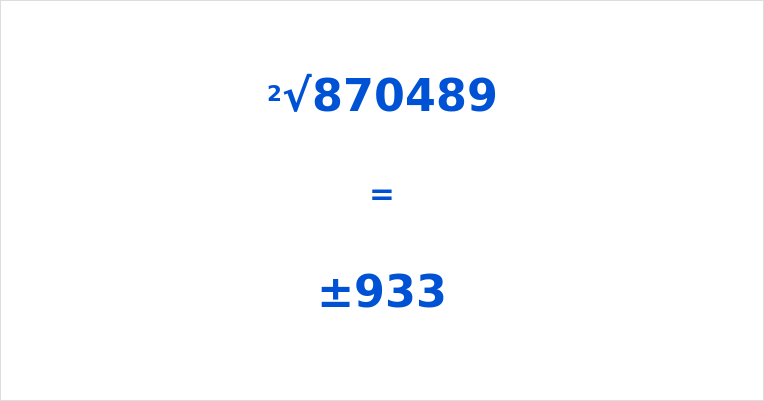 Square Root of 870489