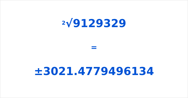 Square Root of 9129329