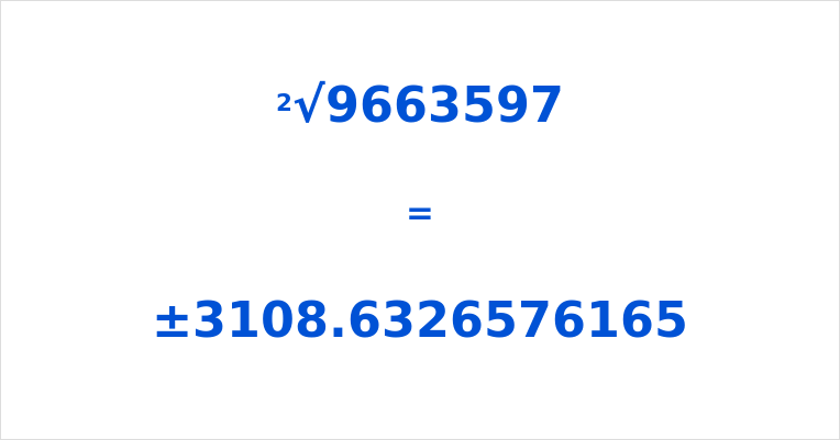 Square Root of 9663597